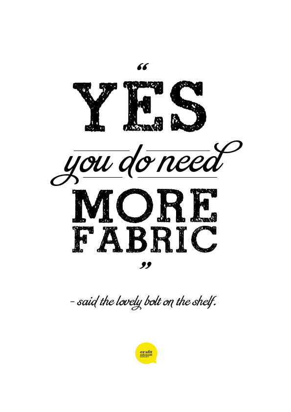 Yes, you do need more fabric!